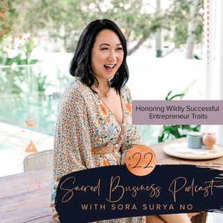 Ep 22: Traits of a Wildly Successful Entrepreneur