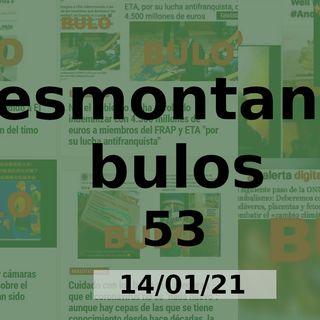 Desmontando bulos 53 (14/01/21)