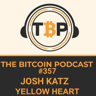 The Bitcoin Podcast #357- CEO Josh Katz of Yellow Heart