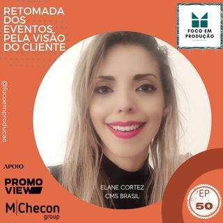 EP 50 - A retomada pela visão do cliente, com Elane Cortez - CMS Brasil