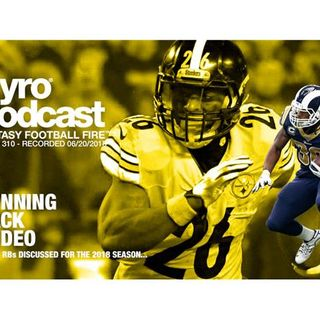 Fantasy Football Fire - Pyro Podcast Show 310 - Running Back Rodeo