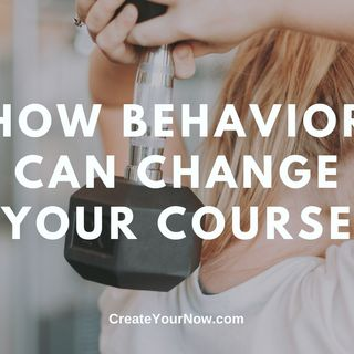1908 How Behavior Can Change Your Course