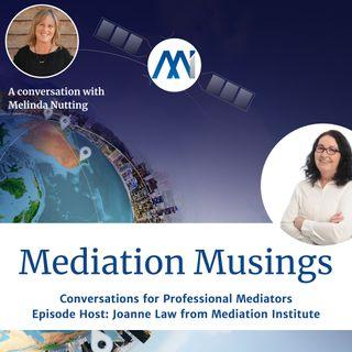 21 Mediator Musings with Melinda Nutting