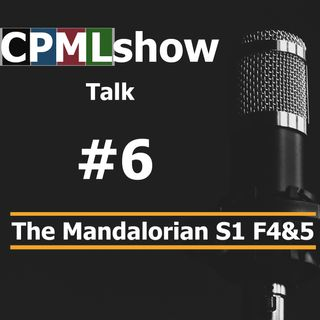 #6 The Mandalorian S1 F4&5