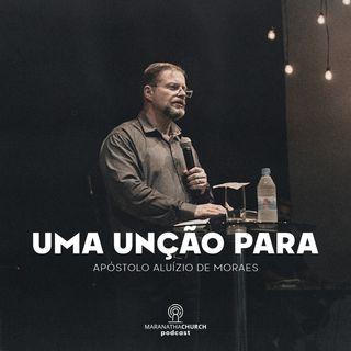 A unção para - Apóstolo Aluízio de Moraes