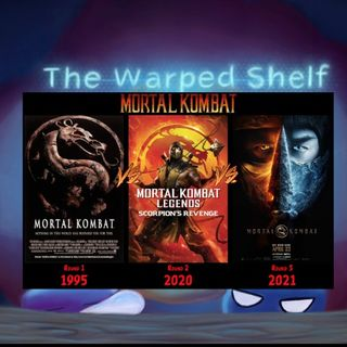 The Warped Shelf - Mortal Kombat '95 vs. Mortal Kombat Legends vs. Mortal Kombat '21
