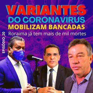 Variantes do Coronavírus mobilizam bancadas do Norte