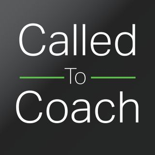 S5E18: To Be the Best, Surround Yourself With the Best - Called to Coach