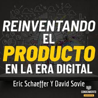 177 - Reinventando el Producto: (Transforma tu Negocio y Crea Valor en la Economía Digital)