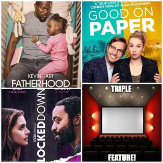 Triple Feature: Fatherhood, Good on Paper and Locked Down