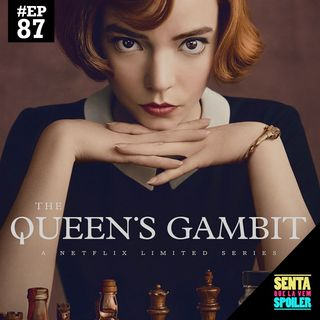 EP 87 - O Gambito da Rainha
