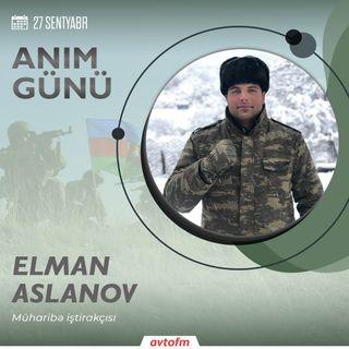 Elman Aslanov   27 Sentyabr - Anım günü