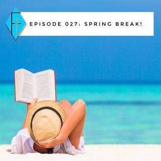 Episode 027: Spring Break