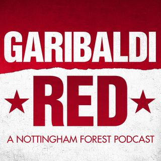 Garibaldi Red - A Nottingham Forest Podcast