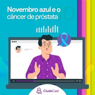 #10 - Novembro Azul e o Câncer de Próstata