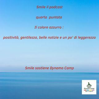 Smile e il colore azzurro. Positività,  gentilezza,  belle notizie e un po' di leggerezza.