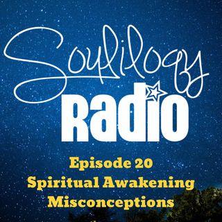 E20 Spiritual awakening misconceptions