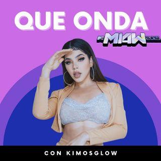 EP 1 Reseña MTV MIAW 2021 - Que Onda - Kimosglow