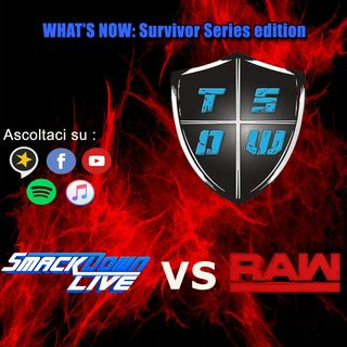 What's Now : Survivor Series 2018 Edition