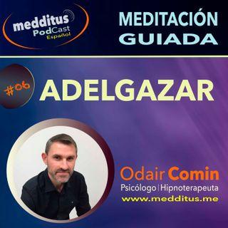 #06 Meditación Guiada para Adelgazar con Odair Comin