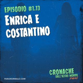 S01 Ep.13 - Enrica e Costantino
