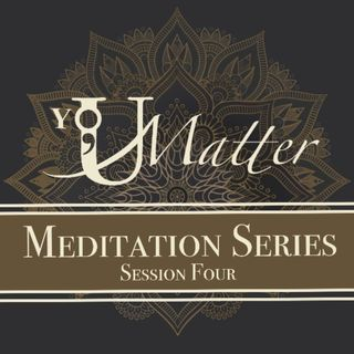 Meditation Series Session 4: Meditation Styles and Techniques