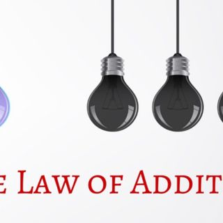Law #5 Law of Addition