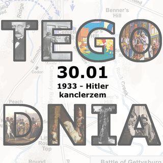 Tego dnia: 30 stycznia (Hitler kanclerzem)