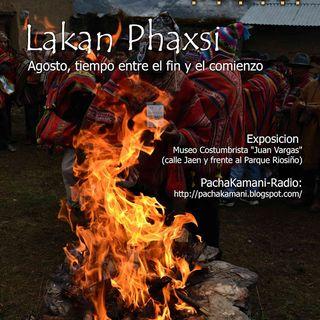 PachaKamani-Radio # 01. Lakan Phaxsi Ritualidad Aymara en Agosto (08/2016)