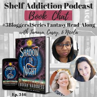 #3Bloggers1Series Discussion of Shadow of Night (All Souls #2) | Book Chat