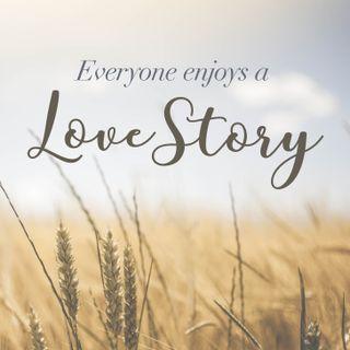 Everyone Enjoys a Love Story