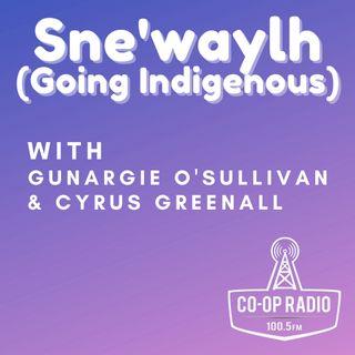 Sne'waylh (Going Indigenous)