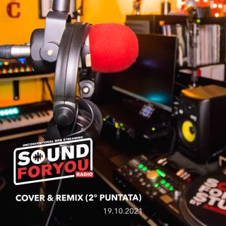 Sound For You Radio - Cover & Remix (2° puntata) - 19.10.2021