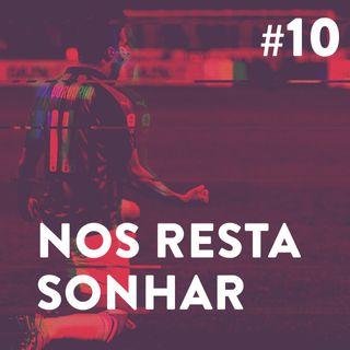 #10 - Nos Resta Sonhar