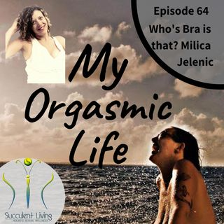Ep. 64- Who's Bra is that with Milica Jelenic