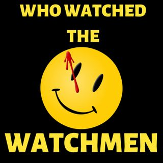 Who Watched The Watchmen