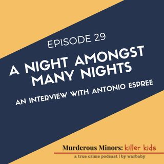 29: A Night Amongst Many Nights (Antonio Espree interview)