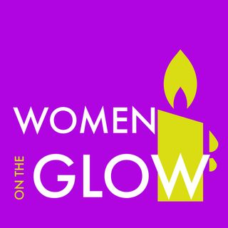Women on the Glow