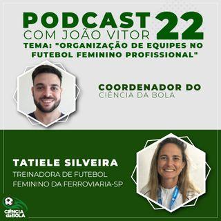 Ep. 22: Organização de Equipes no Futebol profissional Feminino
