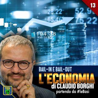 13 - BAIL-IN E BAIL OUT: l'Economia di Claudio Borghi partendo da #leBasi