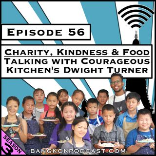 Charity, Kindness & Food: Talking With Courageous Kitchen's Dwight Turner [Season 3, Episode 56]