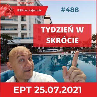 #488 Ekspresowe Podsumowanie Tygodnia w BSS z Albanii po raz drugi 25 lipca 2021