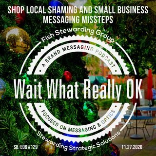 Shop local shaming and small business messaging missteps.