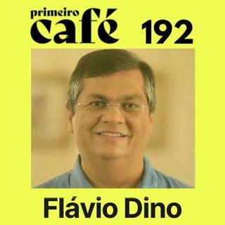 #192: Entrevista com Flávio Dino