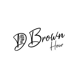 The D Brown Hour 9-12-19