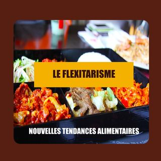 Nouvelles tendances alimentaires: le flexitarisme.