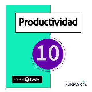 Cómo ser más productivo - Ep.10