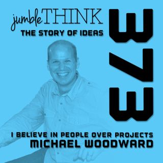 People Over Projects with Michael Woodward