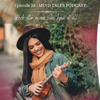 Episode 28 - Rock star mums who have it all