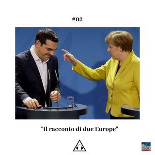 Ep. 02 | Il racconto di due Europe